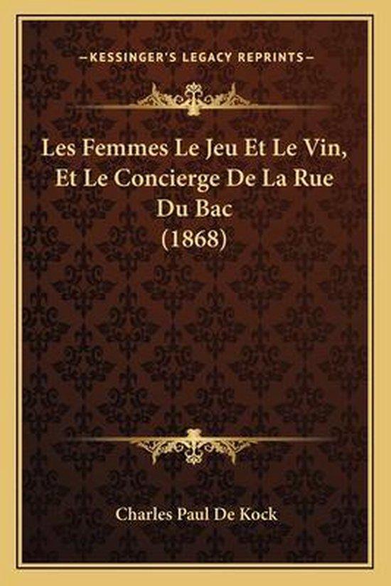 Les Femmes Le Jeu Et Le Vin, Et Le Concierge de La Rue Du Bac (1868)