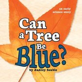 Can a Tree Be Blue?