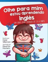 Olhe para mim estou aprendendo ingles