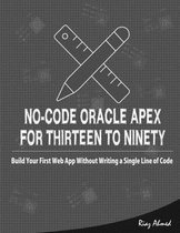 No-Code Oracle APEX For Thirteen To Ninety