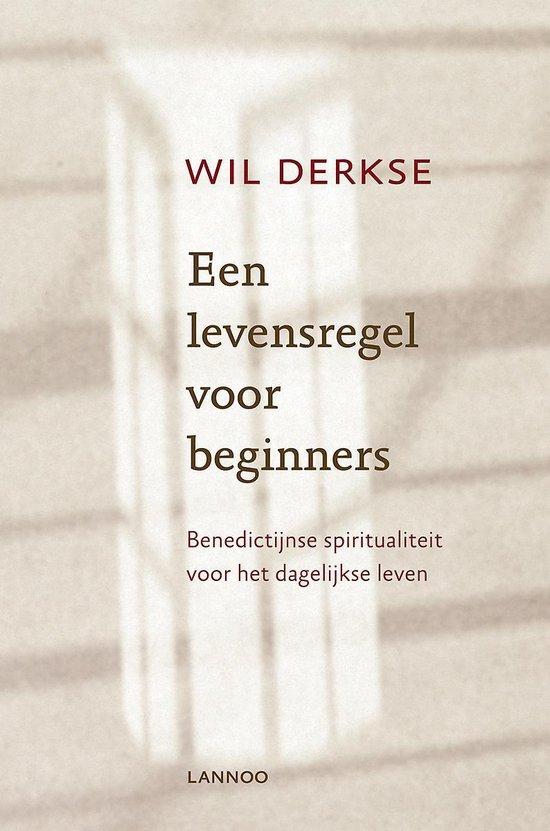 Boek cover Een levensregel voor beginners van Wil Derkse (Paperback)