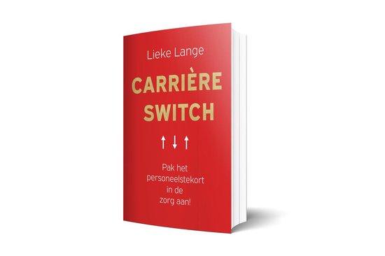 Carrière Switch - pak het personeelstekort in de zorg aan ! - Lieke Lange |