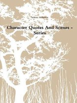 Character Quotes and Scenes - Series