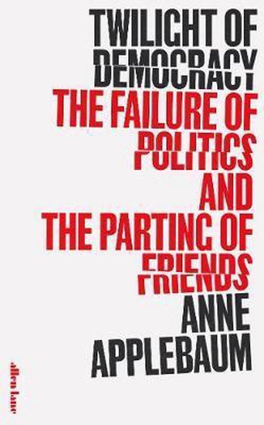 Boek cover Twilight of Democracy van Anne Applebaum (Hardcover)