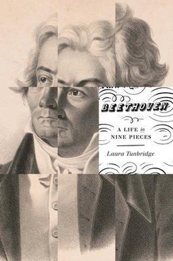 Boek cover Beethoven: A Life in Nine Pieces van Laura Tunbridge (Hardcover)