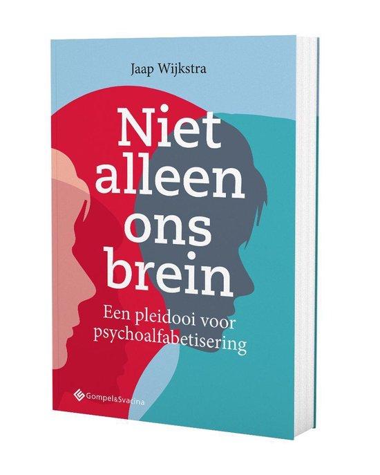 Niet alleen ons brein. een pleidooi voor psychoalfabetisering - Jaap Wijkstra |