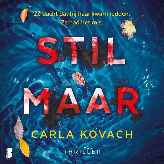 Boek cover Stil maar van Carla Kovach (Onbekend)