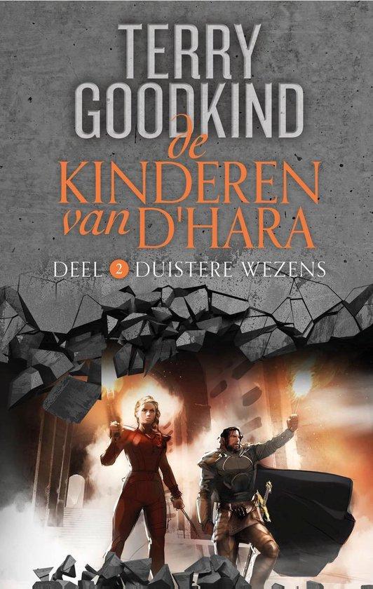 De Kinderen van D'Hara 2 - Duistere Wezens - Terry Goodkind  
