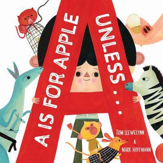 Boek cover A is for Apple, Unless . . . van Tom Llewellyn (Hardcover)