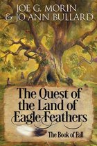 The Quest of the Land of the Eagle Feathers the Book of Fall