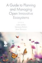 A Guide to Planning and Managing Open Innovative Ecosystems
