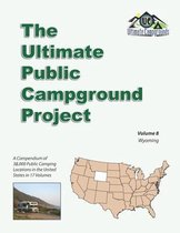 The Ultimate Public Campground Project: Volume 8 - Wyoming