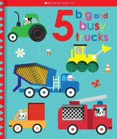 5 Big and Busy Trucks: Scholastic Early Learners (Touch and Explore)