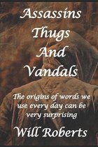 Assasins, Thugs and Vandals