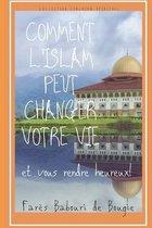 Comment l'islam peut changer votre vie et vous rendre heureux