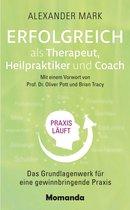 Erfolgreich als Therapeut, Heilpraktiker und Coach
