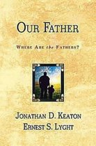 Our Father, Where Are the Fathers?