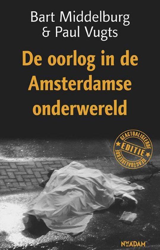 De Oorlog In De Amsterdamse Onderwereld - Bart Middelburg   Readingchampions.org.uk
