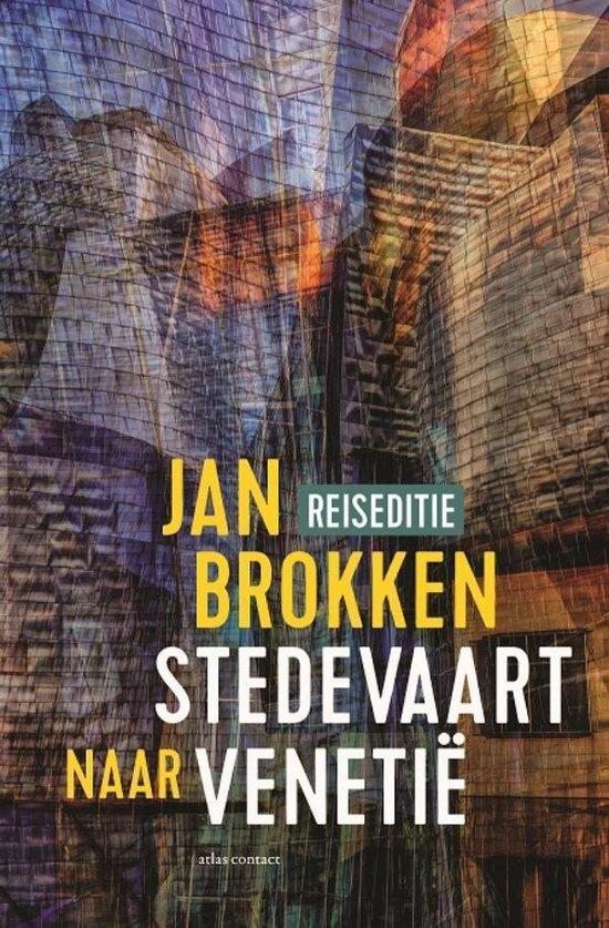 Reisverhalen uit Stedevaart 2 - Venetië: de boekbinder en Bellini - Jan Brokken pdf epub