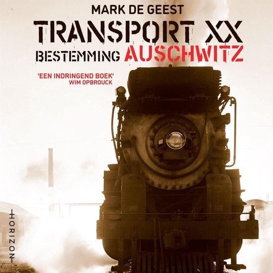 Boek cover Transport XX. Bestemming Auschwitz van Mark De Geest (Onbekend)