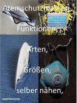 Atemschutzmasken, alle Informationen zur, Größe, Arten, gebrauch, selber nähen Einsatzgebiete, reinigen und viele mehr.