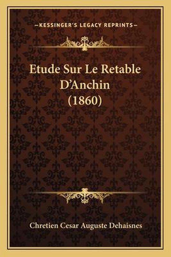 Etude Sur Le Retable D'Anchin (1860)