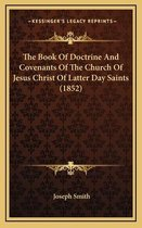 The Book of Doctrine and Covenants of the Church of Jesus Christ of Latter Day Saints (1852)