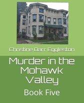 Murder in the Mohawk Valley