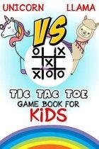 Unicorn vs llama Tic-Tac-Toe game book for kids: Best Paper & Pencil Games