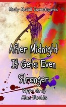 After Midnight It Gets Even Stranger