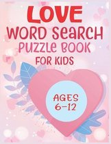 Love Word Search Puzzle Book For Kids Ages 6-12