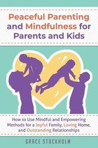 Peaceful Parenting and Mindfulness for Parents and Kids