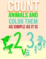 Count Animals And Color Them - As Simple As It Is