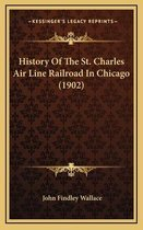 History of the St. Charles Air Line Railroad in Chicago (1902)