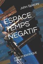 Espace Temps Negatif