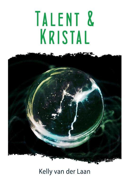 De Lentagon trilogie 3 - Talent en kristal - Kelly van der Laan |