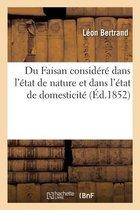 Du Faisan considere dans l'etat de nature et dans l'etat de domesticite