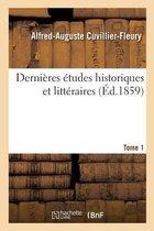 Dernieres etudes historiques et litteraires. Tome 1