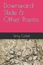 Downward Slide & Other Poems