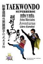 Taekwondo Superheroe NiNo y NiNa Artes Marciales Aventuras Libro Espanol