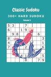 Classic Sudoku: 300+ Hard sudoku Volume 5