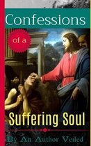 Confessions of a Suffering Soul