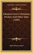 Solomon Crow's Christmas Pockets and Other Tales (1896)