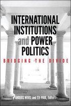 International Institutions and Power Politics