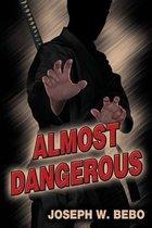 Almost Dangerous