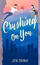 Crushing on You