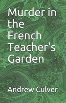 Murder in the French Teacher's Garden