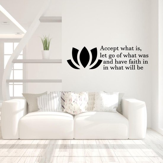 Muursticker Accept What Is Let Go Of What Was And Have Faith In What Will Be -  Zwart -  120 x 35 cm  - Muursticker4Sale