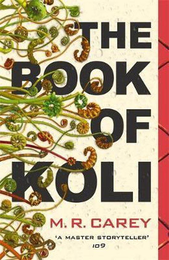 Boek cover The Book of Koli : The Rampart Trilogy, Book 1 van M R Carey (Paperback)