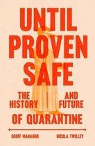 Boek cover Until Proven Safe van Nicola Twilley